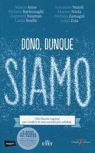 Foto Cover di Dono, dunque siamo. Otto buone ragioni per credere in una società più solidale, Libro di  edito da UTET