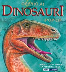 Occhio ai dinosauri. Libro pop-up
