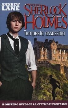 Tempesta assassina. Young Sherlock Holmes - Andrew Lane - copertina