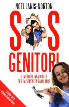 SOS genitori. Il metodo infalibile per la serenità familiare - Noël Janis-Norton - copertina