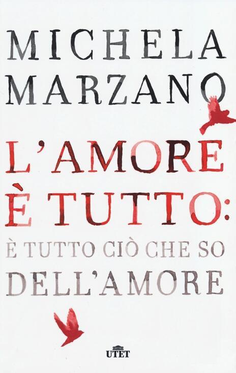 L' amore è tutto: è tutto ciò che so dell'amore - Michela Marzano - 6