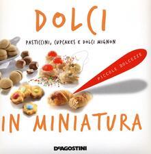 Dolci in miniatura. Pasticcini, cupcakes e dolci mignon - copertina