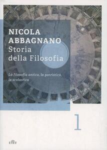 Storia della filosofia. Vol. 1: La filosofia antica, la patristica, la scolastica.