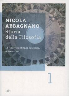 Storia della filosofia. Vol. 1: La filosofia antica, la patristica, la scolastica. - Nicola Abbagnano - copertina