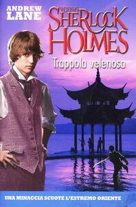 Foto Cover di Trappola velenosa. Young Sherlock Holmes, Libro di Andrew Lane, edito da De Agostini