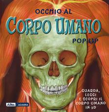 Occhio al corpo umano. Libro pop-up - Emily Hawkins,Sue Harris - copertina