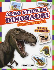 Dinosauri. Giochi e attività. Albo sticker. Con adesivi. Ediz. illustrata - Federica Magrin - copertina