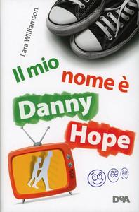 Libro Un papà in diretta. Il mio nome è Danny Hope Lara Williamson