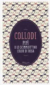 Libro Pipì o lo scimmiottino color di rosa. Con e-book Carlo Collodi