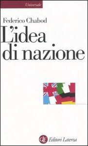 Foto Cover di L' idea di nazione, Libro di Federico Chabod, edito da Laterza
