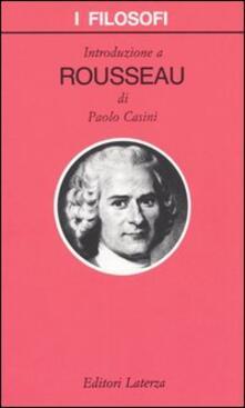 Introduzione a Rousseau - Paolo Casini - copertina