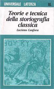 Teoria e tecnica della storiografia classica