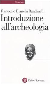 Introduzione all'archeologia classica come storia dell'arte antica