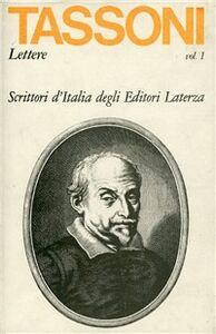 Foto Cover di Lettere (1591-1619). Vol. 1, Libro di Alessandro Tassoni, edito da Laterza