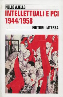 Intellettuali e PCI (1944-1958) - Nello Ajello - copertina