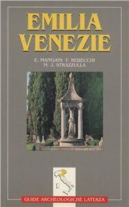 Libro Emilia. Venezie Elisabetta Mangani , Fernando Rebecchi , M. José Strazzulla