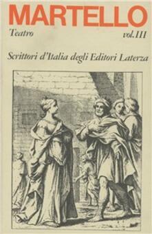 Teatro. Vol. 3 - P. Jacopo Martello - copertina