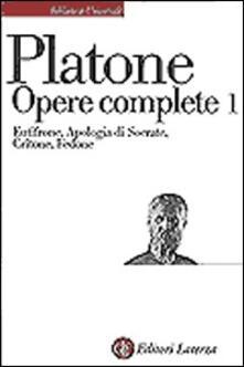 Opere complete. Vol. 1: Eutifrone-Apologia di Socrate-Critone-Fedone. - Platone - copertina