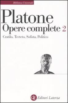 Opere complete. Vol. 2: CratiloTeetetoSofistaPolitico. - Platone - copertina