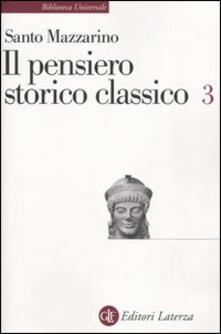 Il pensiero storico classico. Vol. 3 - Santo Mazzarino - copertina