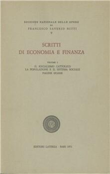 Scritti di economia e finanza. Vol. 1: Il socialismo cattolicoLa popolazione e il sistema sociale. Pagine sparse. - F. Saverio Nitti - copertina