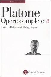 Opere complete. Vol. 8: Lettere-Definizioni-Dialoghi spuri.