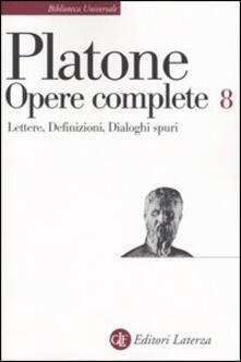Opere complete. Vol. 8: LettereDefinizioniDialoghi spuri. - Platone - copertina
