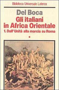 Gli italiani in Africa orientale. Vol. 1: Dall'unità alla marcia su Roma.