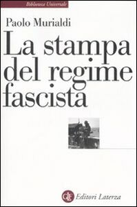 Libro La stampa del regime fascista Paolo Murialdi
