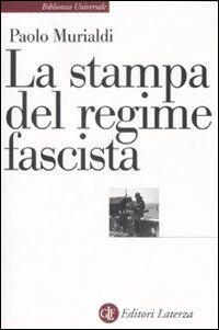 La stampa del regime fascista