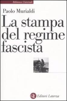La stampa del regime fascista - Paolo Murialdi - copertina