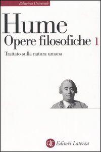 Opere filosofiche. Vol. 1: Trattato sulla natura umana.