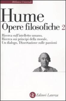 Ristorantezintonio.it Opere filosofiche. Vol. 2: Ricerca sull'intelletto umanoRicerca sui principi della moraleUn dialogoDissertazione sulle passioni. Image