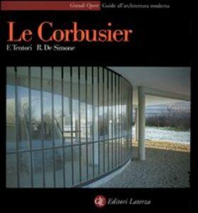 Foto Cover di Le Corbusier, Libro di Francesco Tentori,Rosario De Simone, edito da Laterza