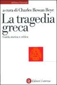 La tragedia greca. Guida storica e critica
