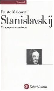 Libro Stanislavskij. Vita, opere e metodo Fausto Malcovati