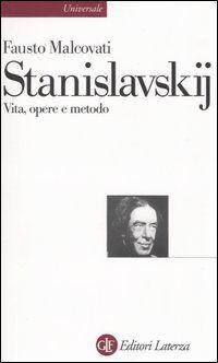 Stanislavskij. Vita, opere e metodo