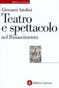 Teatro e spettacolo nel Rinascimento