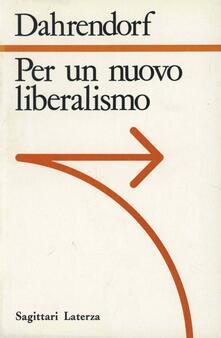 Per un nuovo liberalismo - Ralf Dahrendorf - copertina