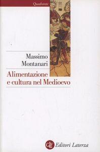Libro Alimentazione e cultura nel Medioevo Massimo Montanari