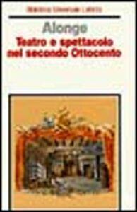 Teatro e spettacolo nel secondo Ottocento