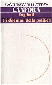 Togliatti e i dilemmi della politica