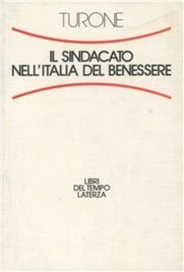 Il sindacato nell'Italia del benessere