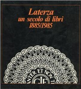 Laterza. Un secolo di libri 1885-1985