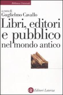 Libri, editori e pubblico nel mondo antico. Guida storica e critica - copertina