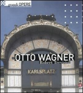 Libro Otto Wagner Robert Trevisiol