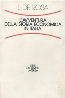 L' avventura della storia economica in Italia - Luigi De Rosa - copertina