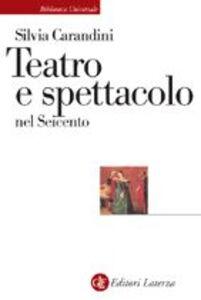 Libro Teatro e spettacolo nel Seicento Silvia Carandini