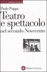 Libro Teatro e spettacolo nel secondo Novecento Paolo Puppa
