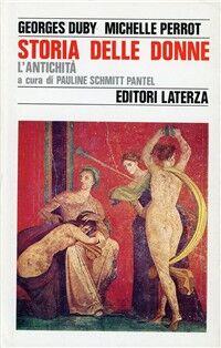 Storia delle donne in Occidente. Vol. 1: L'Antichità.